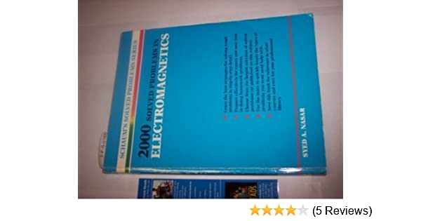 2000 Solved Problems In Electromagnetics Schaum S Solved Problems