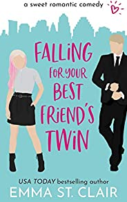 Falling for Your Best Friend's Twin: a Sweet Romantic Comedy (Love Clichés Sweet RomCom Book 1) (English E