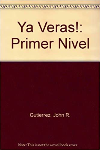 Amazon Com Ya Veras Primer Nivel English And Spanish Edition
