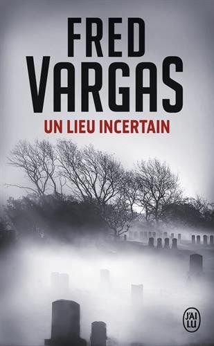 Un Lieu Incertain (French Edition)