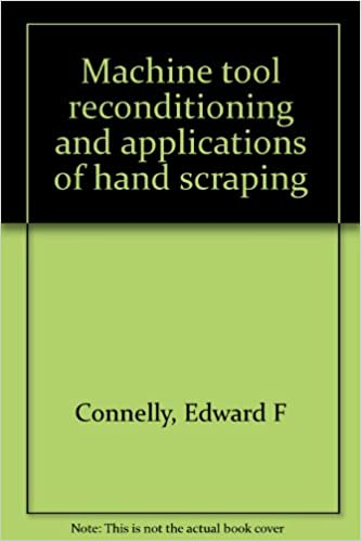 """EDWARD CONNELLY BOOK /"""" MACHINE TOOL RECONDITIONING/""""  NEW"""
