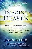 Imagine Heaven: Near-Death Experiences, God's
