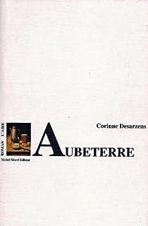 Aubeterre : roman, Desarzens, Corinne