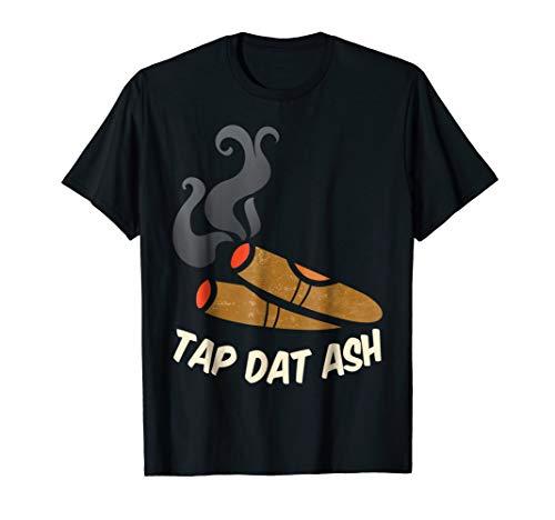 Cigar Smokers T-Shirt - Tap Dat Ash Cigar Lovers Gift Shirt