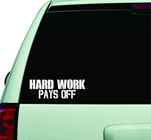 Hard Work Pays Off Wall Decal Quote Design Sticker Vinyl Art Words Decor Car Truck JDM Windshield Race Drift Window Funny Adult Teen Inspirational Motivational Gym Fitness Work Out by Boop Decals