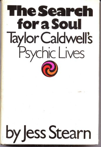 Search for a Soul: Taylor Caldwell's Psychic Lives