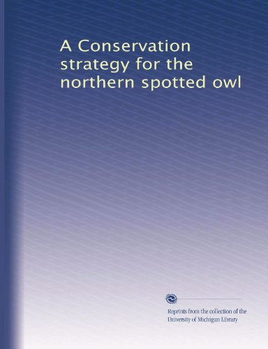 A Conservation strategy for the northern spotted owl