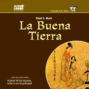 La Buena Tierra [The Good Earth] Audiobook