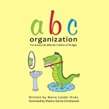 ABC Organization, Fun and Easy Life Skills for Children of All Ages