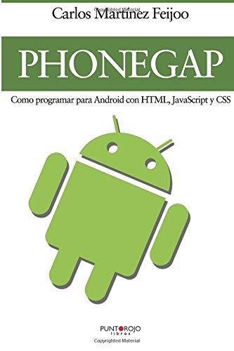 Download PhoneGap - Como programar para Android con HTML, Javascript y CSS (Spanish Edition) pdf epub
