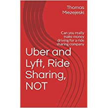Uber and Lyft, Ride Sharing, NOT: Can you really make money driving for a ride sharing company
