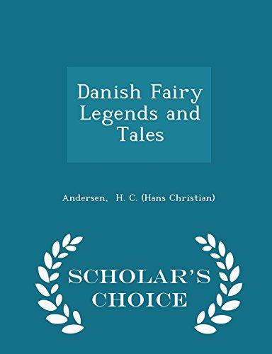 Danish Fairy Legends (Danish Fairy Legends and Tales - Scholar's Choice Edition)