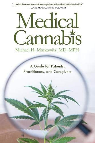 Medical Cannabis: A Guide for Patients, Practitioners, and Caregivers (Best Marijuana For Anxiety)