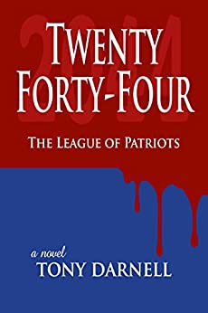 Twenty Forty-Four: The League of Patriots by [Darnell, Tony]