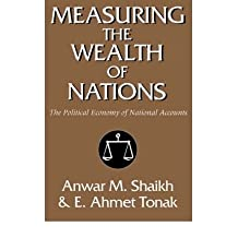 [(Measuring the Wealth of Nations: The Political Economy of National Accounts )] [Author: Anwar Shaikh] [Sep-2004]