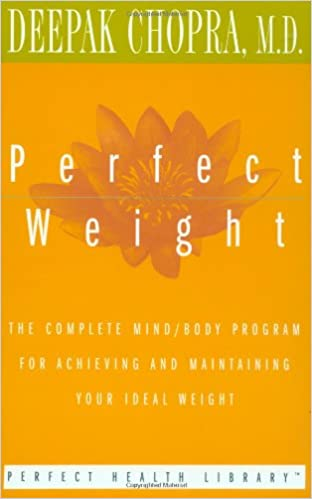 Perfect Weight: The Complete Mind/Body Program for Achieving and ...