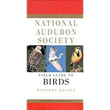 National Audubon Society Field Guide to North American Birds--W: Western Region - Revised Edition