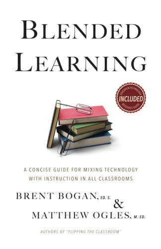 Download Blended Learning: A Concise Guide for Mixing Technology with Instruction in all Classrooms PDF