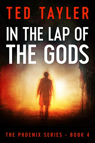 Book: In The Lap Of The Gods - The Phoenix Series Book 4 by Ted Tayler