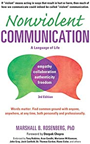 Nonviolent Communication: A Language of Life: Life-Changing Tools for Healthy Relationships (Nonviolent Commun