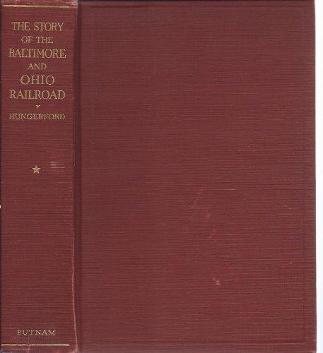 STORY OF THE BALTIMORE & OHIO RAILROAD 1827-1927 / TWO VOLUME SET
