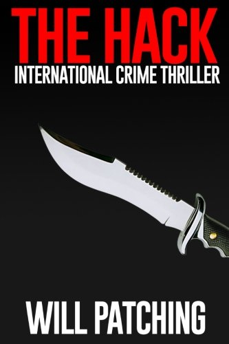 The Hack: International Crime Thriller (Hunter/O'Sullivan Adventure) (Volume 1)