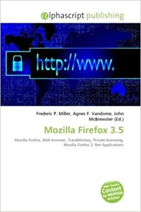 Mozilla Firefox 3 5: 9786131674112: Amazon com: Books