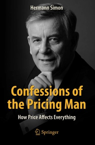 Confessions of the Pricing Man: How Price Affects Everything (The Price Advantage compare prices)