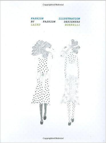 Fashion Illustration By Fashion Designers Borrelli Laird 9780811863360 Amazon Com Books