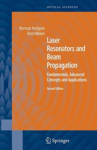 Laser Resonators and Beam Propagation: Fundamentals, Advanced Concepts and Applications, 2nd Edition(Springer Series in Optical Sciences) (Series Resonator)