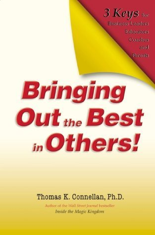 Bringing Out the Best in Others!: 3 Keys for Business Leaders, Educators, Coaches and Parents autographed 5th printing 2008 Bard Press hardback