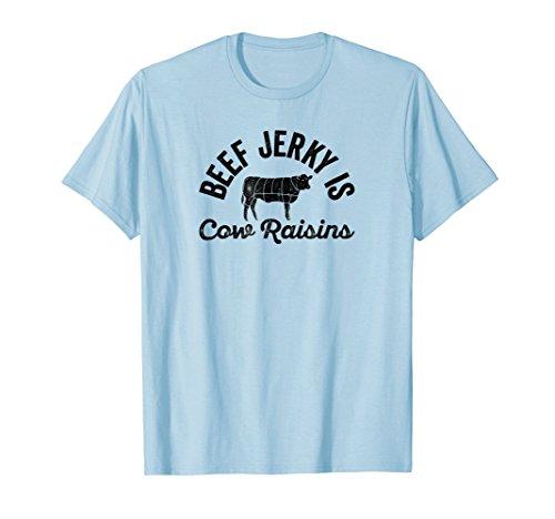 Cattle Ranch Farmer T-Shirt Beef Jerky Is Cow Raisins