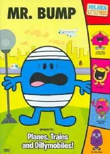 The Mr. Men Show : Mr. Bump Presents: Planes, Trains & Dillymobiles