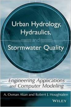 Urban Hydrology, Hydraulics and Stormwater Quality: Engineering Applications and Computer Modeling- International Edition