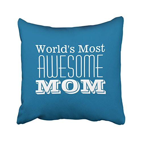 Kjong Worlds Most Awesome Mom Zippered Pillow Cover 18X18 Inch Square Decorative Throw Pillow Case Fashion Style Cushion Covers Two Sides Print
