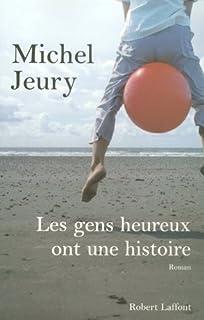 Les gens heureux ont une histoire, Jeury, Michel