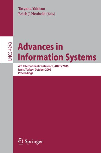 Advances in Information Systems: 4th International Conference, ADVIS 2006, Izmir, Turkey, October 18-20, 2006 (Lecture Notes in Computer Science)
