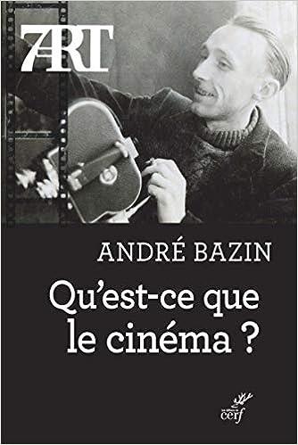Amazon Fr Qu Est Ce Que Le Cinema Andre Bazin Livres