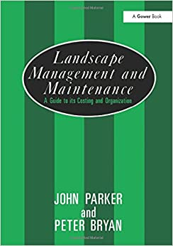 Book Landscape Management and Maintenance: A Guide to Its Costing and Organization