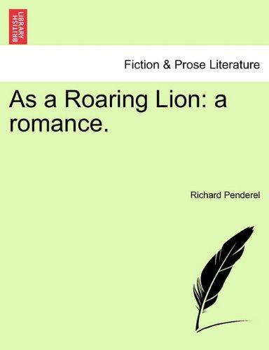 Download As a Roaring Lion: a romance. pdf