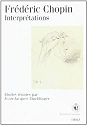 Frédéric Chopin, interprétations : Actes du symposium international