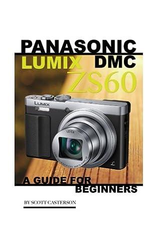 panasonic lumix dmc zs60 a guide for beginners scott casterson rh amazon com
