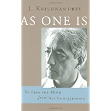 As One Is: To Free the Mind from All Conditioning