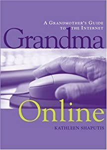 Grandma Online: A Grandmother's Guide to the Internet