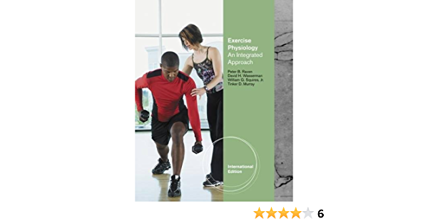 Exercise Physiology: An Integrated Approach, International ...