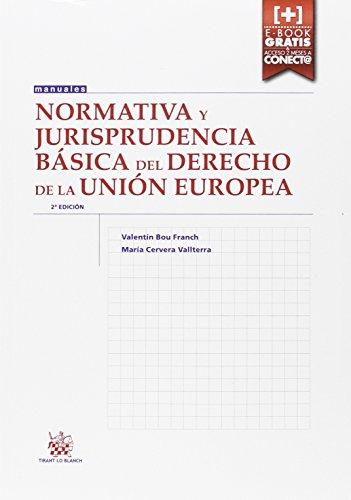 Descargar Libro Normativa Y Jurisprudencia Básica Del Derecho De La Unión Europea 2ª Edición 2016 Valentín Bou Franch