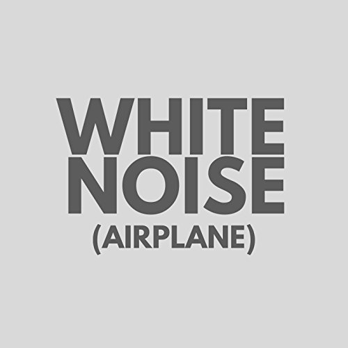 White Noise: Airplane (Extended)