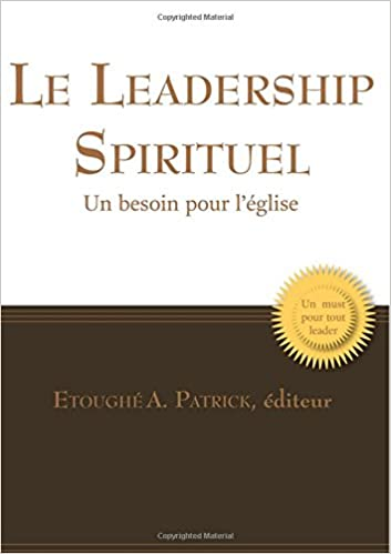 Le Leadership Spirituel Un Besoin Pour L Eglise French