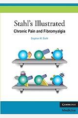 Stahl's Illustrated Chronic Pain and Fibromyalgia Kindle Edition