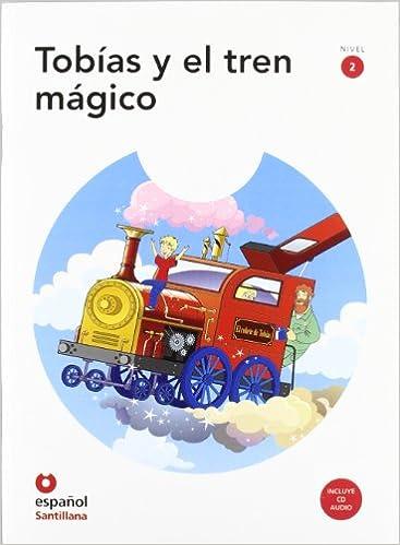 Tobias Y El Tren Magico Cd Nivel 2 Español Como Lengua Extran